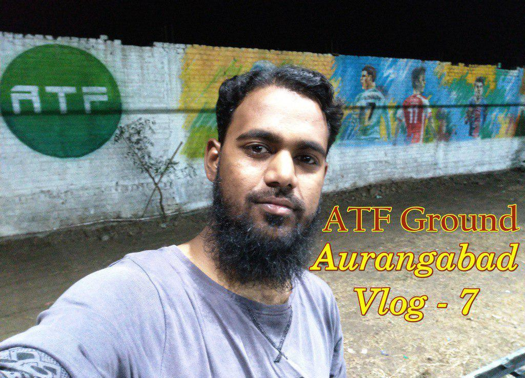 ATF Ground – Aurangabad Vlog 8